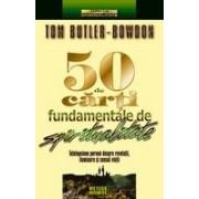 50 de carti fundamentale de spiritualitate .