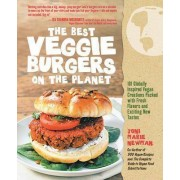 The Best Veggie Burgers on the Planet by Joni-Marie Newman