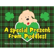 A Special Present From Puddles!: A St. Patrick's Day Story!, Paperback/Maryann McMahon