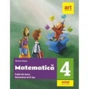 Matematica Caiet de lucru pentru Clasa a IV-a Semestrul al II-lea