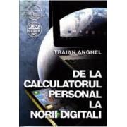 De la calculatorul personal la norii digitali - Traian Anghel