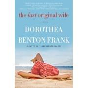 The Last Original Wife, Paperback/Dorothea Benton Frank