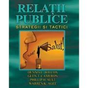 Relatii publice. Strategii si tactici/Dennis L. Wilcox, Glen T. Cameron, Phillip H. Ault, Warren K. Agee