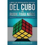 Libro de Resolución Rápida Del Cubo de Rubik para Nińos: Cómo Resolver el Cubo de Rubik Más Rápido para Principiantes, Paperback/David Goldman