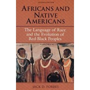 Africans and Native Americans: The Language of Race and the Evolution of Red-Black Peoples, Paperback/Jack D. Forbes