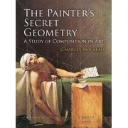 The Painter's Secret Geometry: A Study of Composition in Art, Paperback