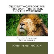 Student Workbook for The Lion, The Witch, and The Wardrobe: Quick Student Workbooks, Paperback/John Pennington