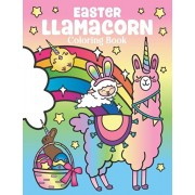 Easter Llamacorn Coloring Book: of Magical Unicorn Llamas and Cactus Easter Bunny with Rainbow Easter Eggs - Easter Basket Stuffers for Kids and Adult, Paperback/Nyx Spectrum