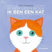 Ik ben geen boek, ik ben een kat - Milja Praagman