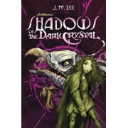 Shadows of the Dark Crystal '1, Hardcover/J. M. Lee