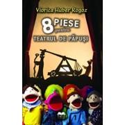 8 piese pentru teatrul de papusi/Viorica Huber Rogoz