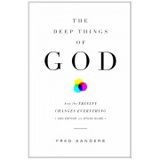 The Deep Things of God: How the Trinity Changes Everything, Paperback