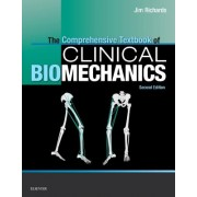 Comprehensive Textbook of Clinical Biomechanics [no access to course] - [formerly Biomechanics in Clinic and Research] (Richards Jim)(Paperback) (9780702054907)