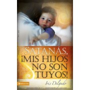 Satan�s, MIS Hijos No Son Tuyos, Edici�n Revisada = Satan, You Can't Have My Children!, Paperback