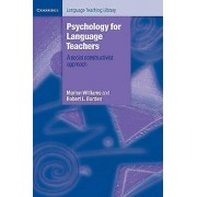 Psychology for Language Teachers by Marion Williams & Robert L. Burden