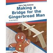 Making a Bridge for the Gingerbread Man, Paperback/Sue Gagliardi