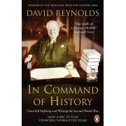 In Command of History. Churchill Fighting and Writing the Second World War, Paperback/David Reynolds