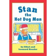 Stan the Hot Dog Man, Hardcover/Leonard P. Kessler