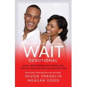 The Wait Devotional: Daily Inspirations for Finding the Love of Your Life and the Life You Love, Hardcover