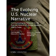 Evolving U.S. Nuclear Narrative. Communicating the Rationale for the Role and Value of U.S. Nuclear Weapons, 1989 to Today, Paperback/Shanelle Van