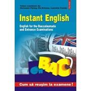 Instant English. English for the Baccalaureate and Entrance Examinations/Hortensia Parlog, Pia Brinzeu, Luminita Frentiu