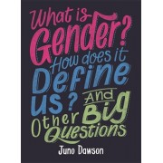 What is Gender? How Does It Define Us? And Other Big Questions for Kids, Paperback/Juno Dawson