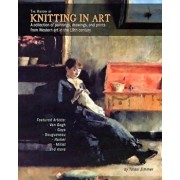 The History of Knitting in Art: A collection of paintings, drawings, and prints from Western art in the 19th century, Paperback/Tulasi Zimmer