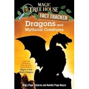 Dragons and Mythical Creatures: A Nonfiction Companion to Magic Tree House Merlin Mission '27: Night of the Ninth Dragon, Paperback/Mary Pope Osborne