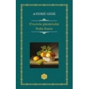Fructele pamantului. Noile fructe - Andre Gide