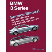 BMW 3 Series (E90, E91, E92, E93): Service Manual 2006, 2007, 2008, 2009, 2010, 2011: 325i, 325xi, 328i, 328xi, 330i, 330xi, 335i, 335is, 335xi, Hardcover