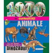 1000 de curiozitati despre animale. Cu un dosar special despre dinozauri/***