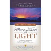 Where There Is Light: Insight and Inspiration for Meeting Life's Challenges, Paperback