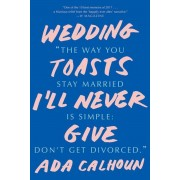 Wedding Toasts I'll Never Give, Paperback