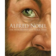 Alfred Nobel: The Man Behind the Peace Prize, Hardcover