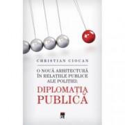 Diplomatia Publica. O noua arhitectura in relatiile publice ale politiei