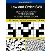 Law and Order: Svu Trivia Crossword Word Search Activity Puzzle Book: TV Series Cast & Characters Edition, Paperback/Mega Media Depot