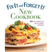 Fix-It and Forget-It New Cookbook: 250 New Delicious Slow Cooker Recipes!, Paperback/Phyllis Good
