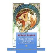 Cum să citeşti un poem şi să te îndrăgosteşti de poezie