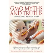 GMO Myths and Truths: A Citizen's Guide to the Evidence on the Safety and Efficacy of Genetically Modified Crops and Foods