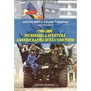 1989-2009 Incredibila aventura a democratiei dupa comunism/Lavinia Stan, Lucian Turcescu
