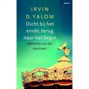 Dicht bij het einde, terug naar het begin - Irvin D. Yalom