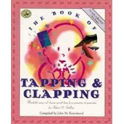 The Book of Tapping & Clapping: Wonderful Songs and Rhymes Passed Down from Generation to Generation for Infants & Toddlers, Paperback/John M. Feierabend