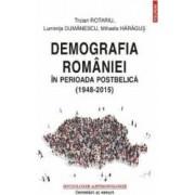 Demografia Romaniei in perioada postbelica 1948-2015 - Traian Rotariu Luminita Dumanescu