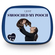 I Just Smooched My Pooch Mints - Funny Gift for Dog Lovers Crazy Dog Person Gifts Funny Mint Tins Stocking Stuffers for Dog People Wintergreen Mints Kissed My Dog Mints Dachshund Gifts