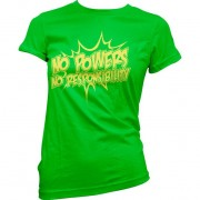 No Powers - No Responsibility Girly Tee