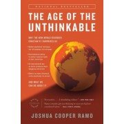 The Age of the Unthinkable: Why the New World Disorder Constantly Surprises Us and What We Can Do about It, Paperback