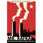 Mr. Kafka: And Other Tales from the Time of the Cult