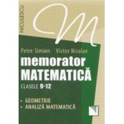 Memorator matematica cls 9-12 Geometrie analiza - Petre Simion Victor Nicolae