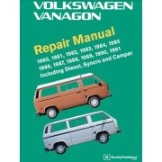 Volkswagen Vanagon Repair Manual: 1980, 1981, 1982, 1983, 1984, 1985, 1986, 1987, 1988, 1989, 1990, 1991, Hardcover