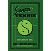 Sensei Tennis: Martial Arts (And More!) in the Mastery of Tennis, Hardcover/Beede&nelson